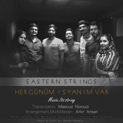 دانلود آهنگ Eastern Strings Hergunum Isyanim Var