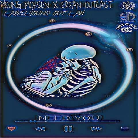 دانلود آهنگ Young-Mohsen & Erfan OuTcAsT به نام Need You