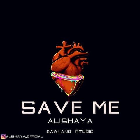 دانلود آهنگ علیشایا به نام Save Me