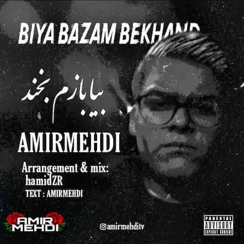 Amir Mehdi - Biya Bazam Bekhand