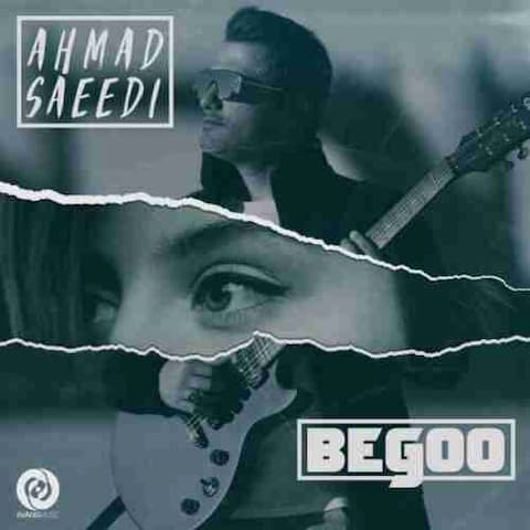 Ahmad Saeedi - Begoo