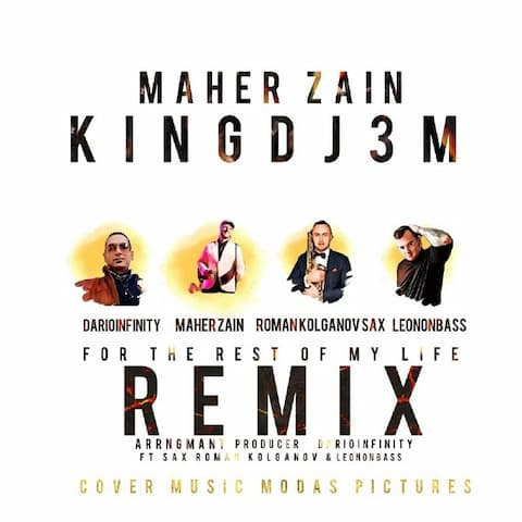 darioinfinity-king-dj3m-maher-zain-for-the-rest-of-my-life