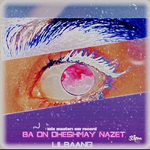 lilbaang-ba-on-cheshmay-nazet