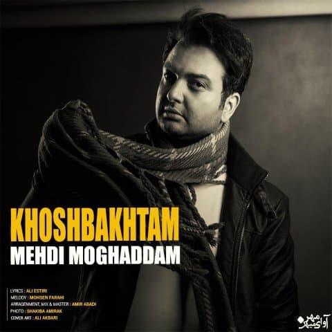 mehdi-moghadam-khoshbakhtam
